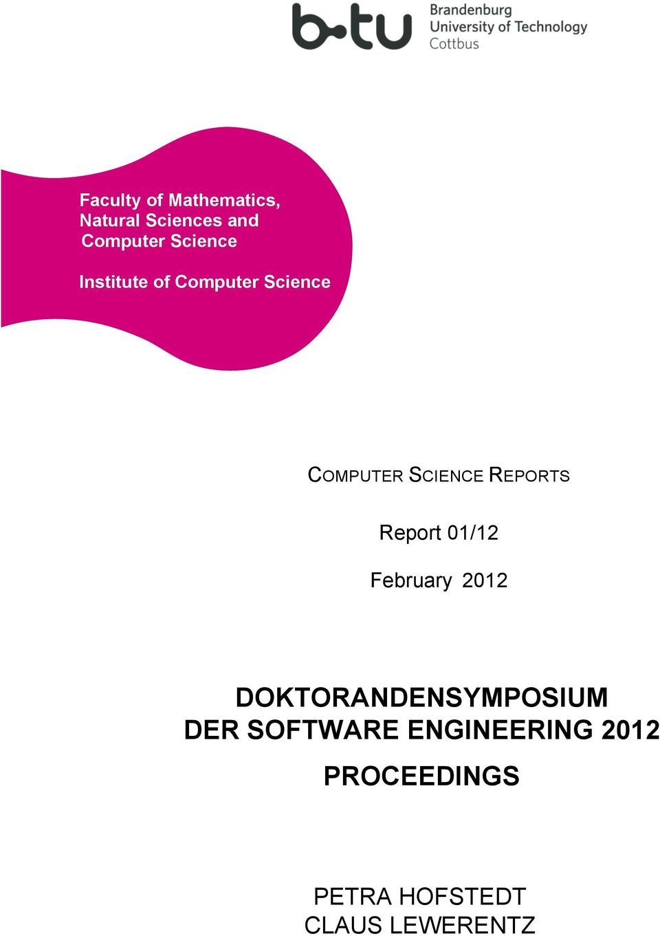 REPORTS Report 01/12 February 2012 DOKTORANDENSYMPOSIUM DER