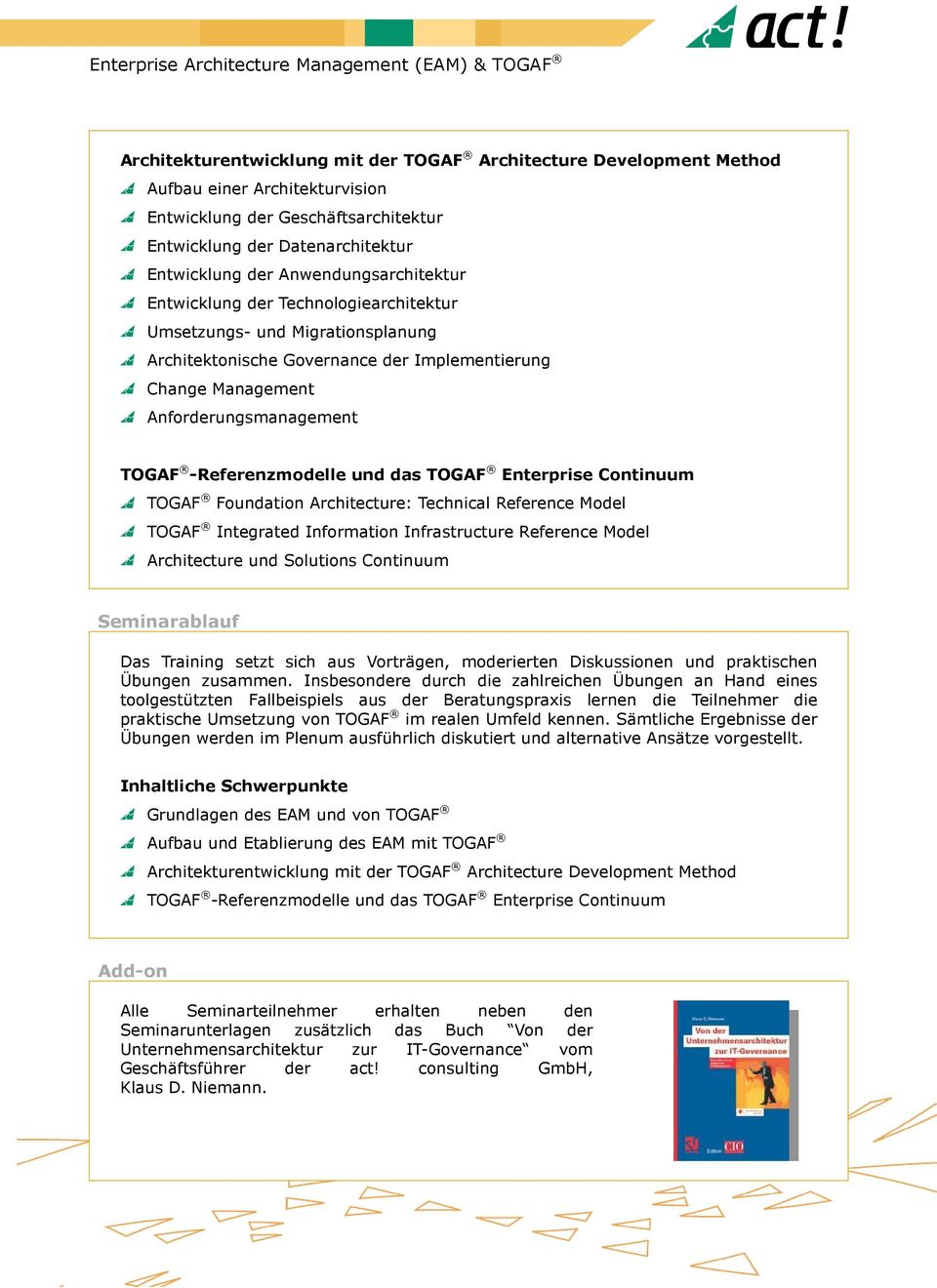 -Referenzmodelle und das TOGAF Enterprise Continuum TOGAF Foundation Architecture: Technical Reference Model TOGAF Integrated Information Infrastructure Reference Model Architecture und Solutions