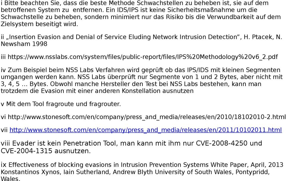 ii Insertion Evasion and Denial of Service Eluding Network Intrusion Detection, H. Ptacek, N. Newsham 1998 iii https://www.nsslabs.com/system/files/public-report/files/ips%20methodology%20v6_2.