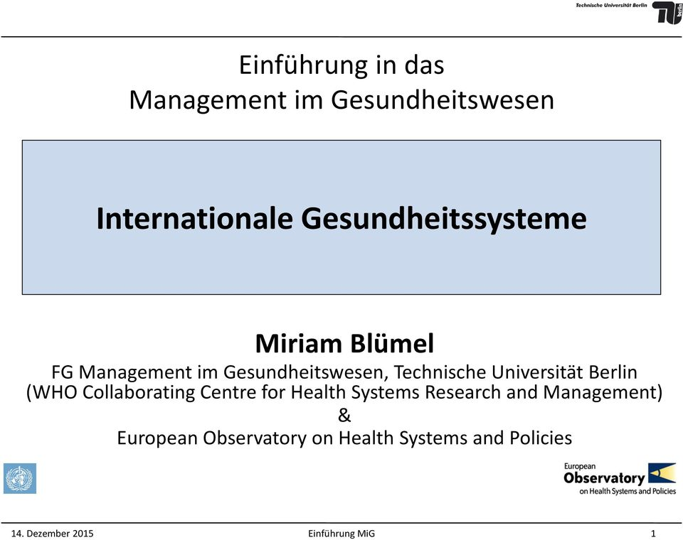 Universität Berlin (WHO Collaborating Centre for Health Systems Research and