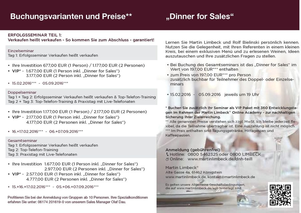 177,00 EUR (2 Person inkl. Dinner for Sales ) 15.02.2016*** - 05.09.
