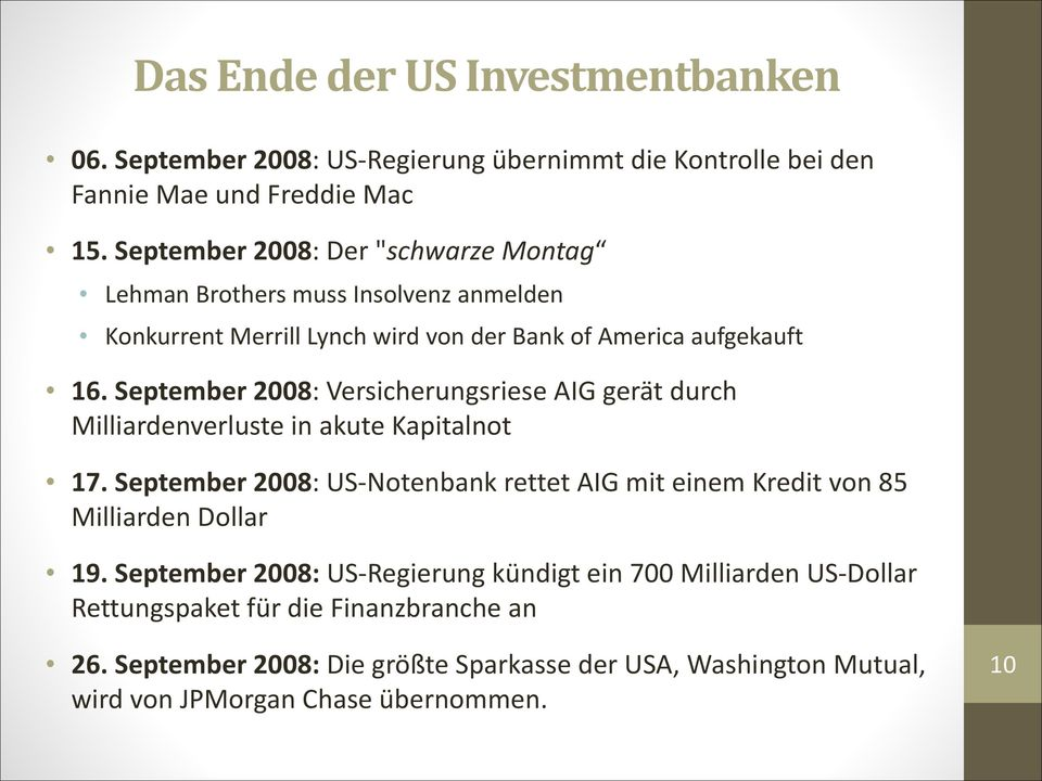 September 2008: Versicherungsriese AIG gerät durch Milliardenverluste in akute Kapitalnot 17.