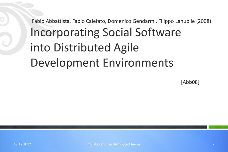 Software into Distributed Agile Development