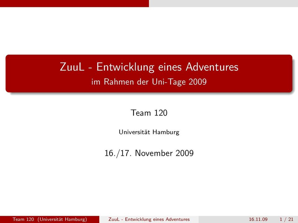 November 2009 Team 120 (Universität Hamburg) ZuuL