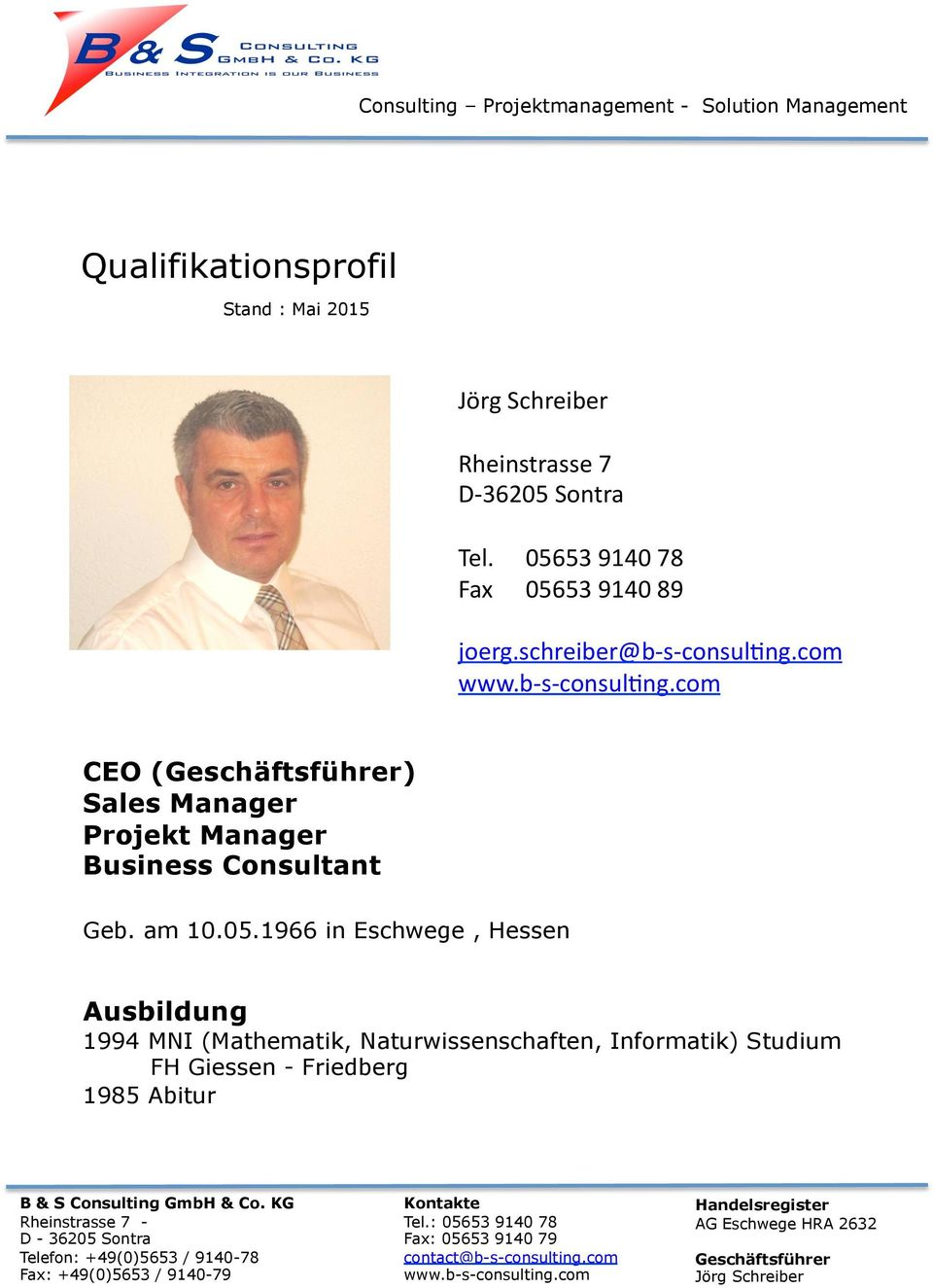 com www.b- s- consulfng.com CEO () Sales Manager Projekt Manager Business Consultant Geb. am 10.