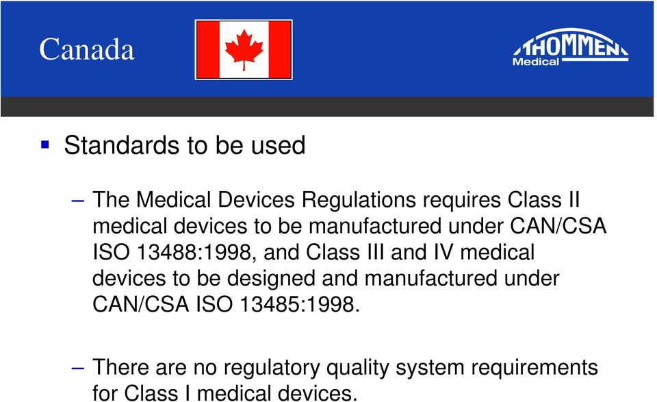 and IV medical devices to be designed and manufactured under CAN/CSA ISO