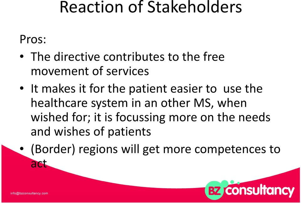 healthcare system in an other MS, when wished for; it is focussing more