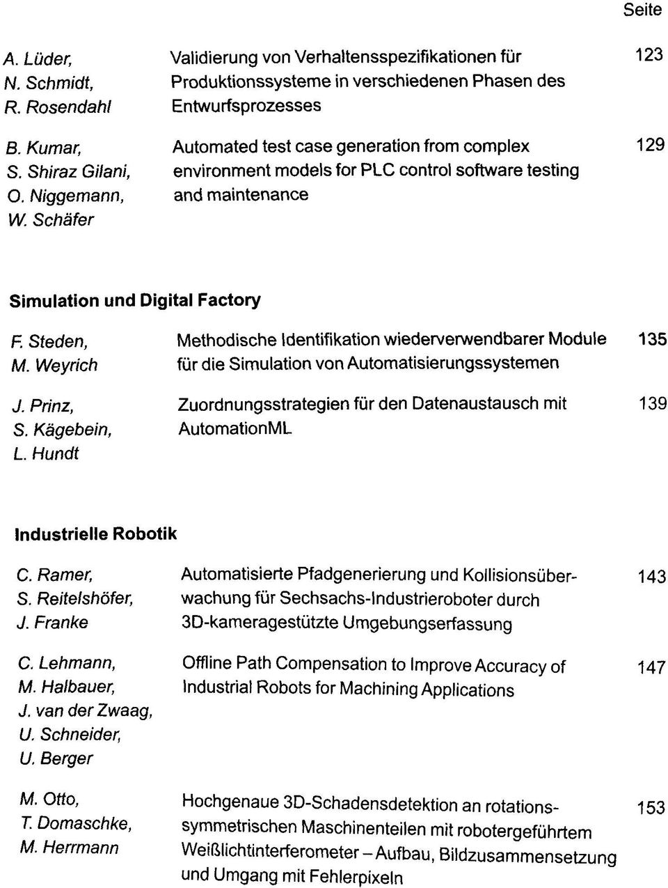 control Software testing and maintenance Simulation und Digital Factory F.Steden, Methodische Identifikation wiederverwendbarer Module 135 M. Weyrich für die Simulation von Automatisierungssystemen J.