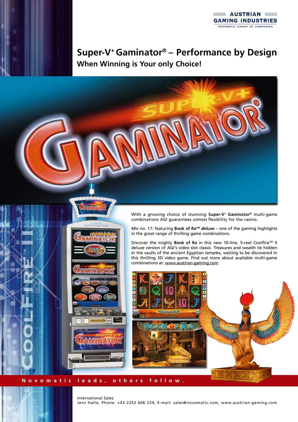17: featuring Book of Ra TM deluxe one of the gaming highlights in the great range of thrilling game combinations.