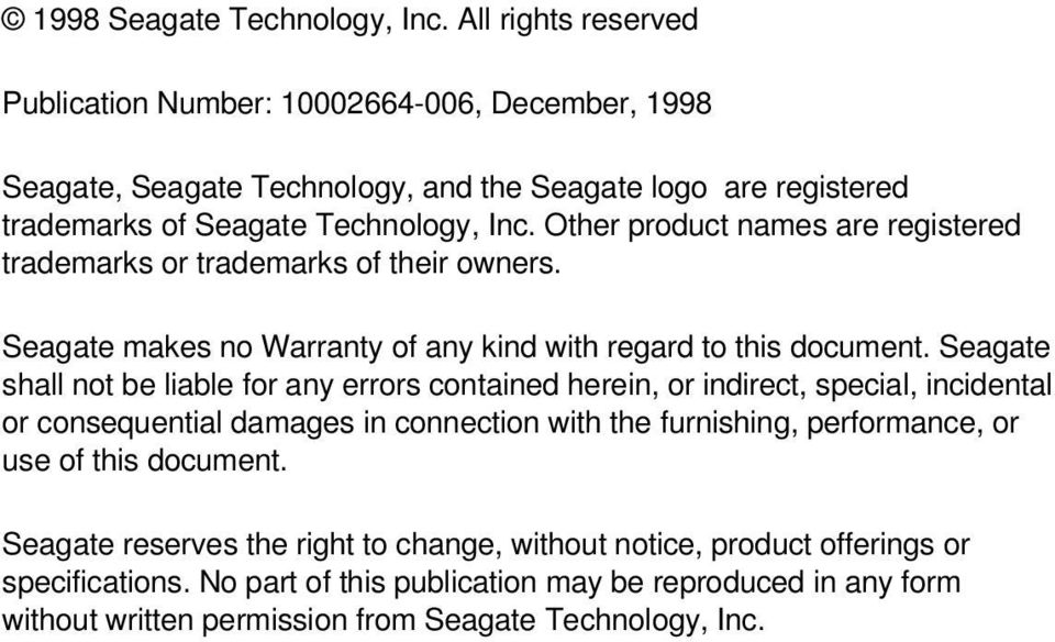 Other product names are registered trademarks or trademarks of their owners. Seagate makes no Warranty of any kind with regard to this document.