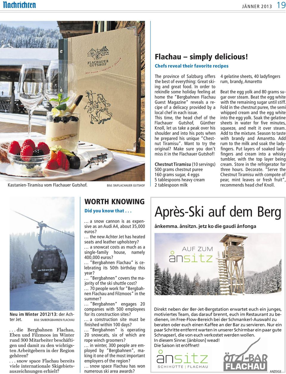 In order to rekindle some holiday feeling at home the Bergbahnen Flachau Guest Magazine reveals a recipe of a delicacy provided by a local chef in each issue.