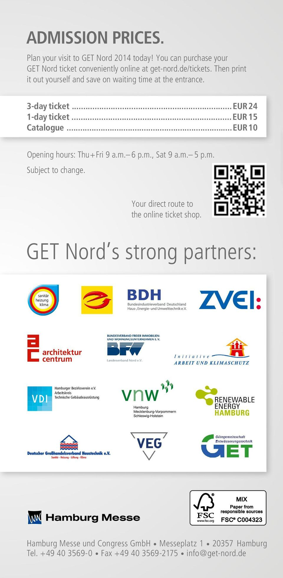 m. 5 p.m. Subject to change. Your direct route to the online ticket shop. GET Nord s strong partners: Hamburger Bezirksve