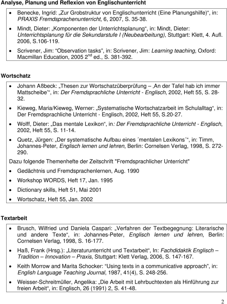 Scrivener, Jim: Observation tasks, in: Scrivener, Jim: Learning teaching, Oxford: Macmillan Education, 2005 2 nd ed., S. 381-392.