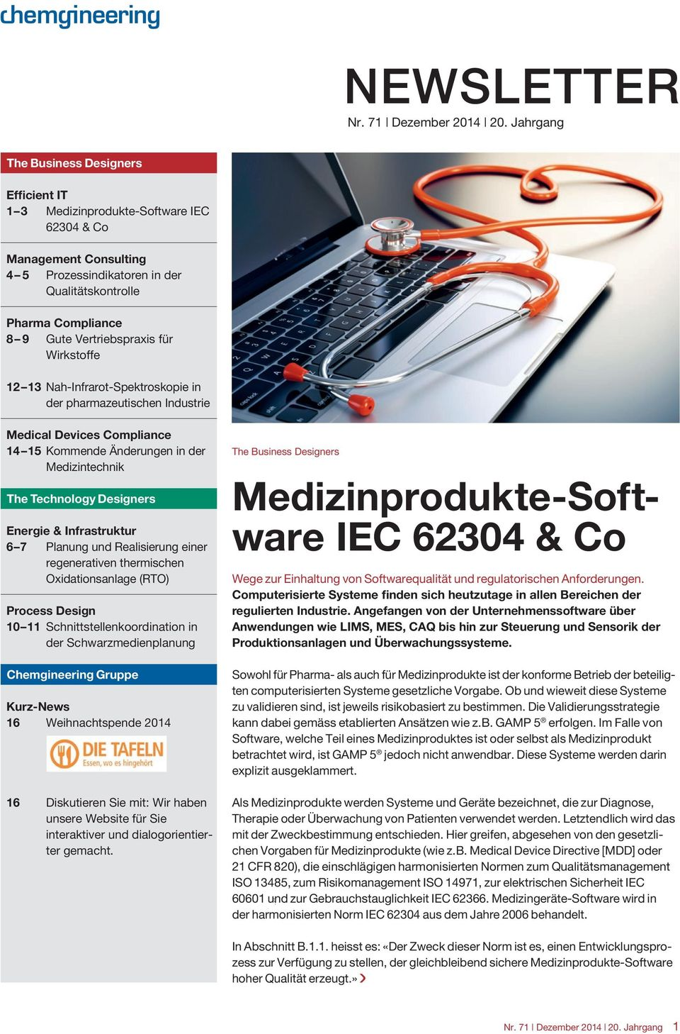 13 Nah-Infrarot-Spektroskopie in der pharmazeutischen Industrie Medical Devices Compliance 14 15 Kommende Änderungen in der Medizintechnik The Technology Designers Energie & Infrastruktur 6 7 Planung