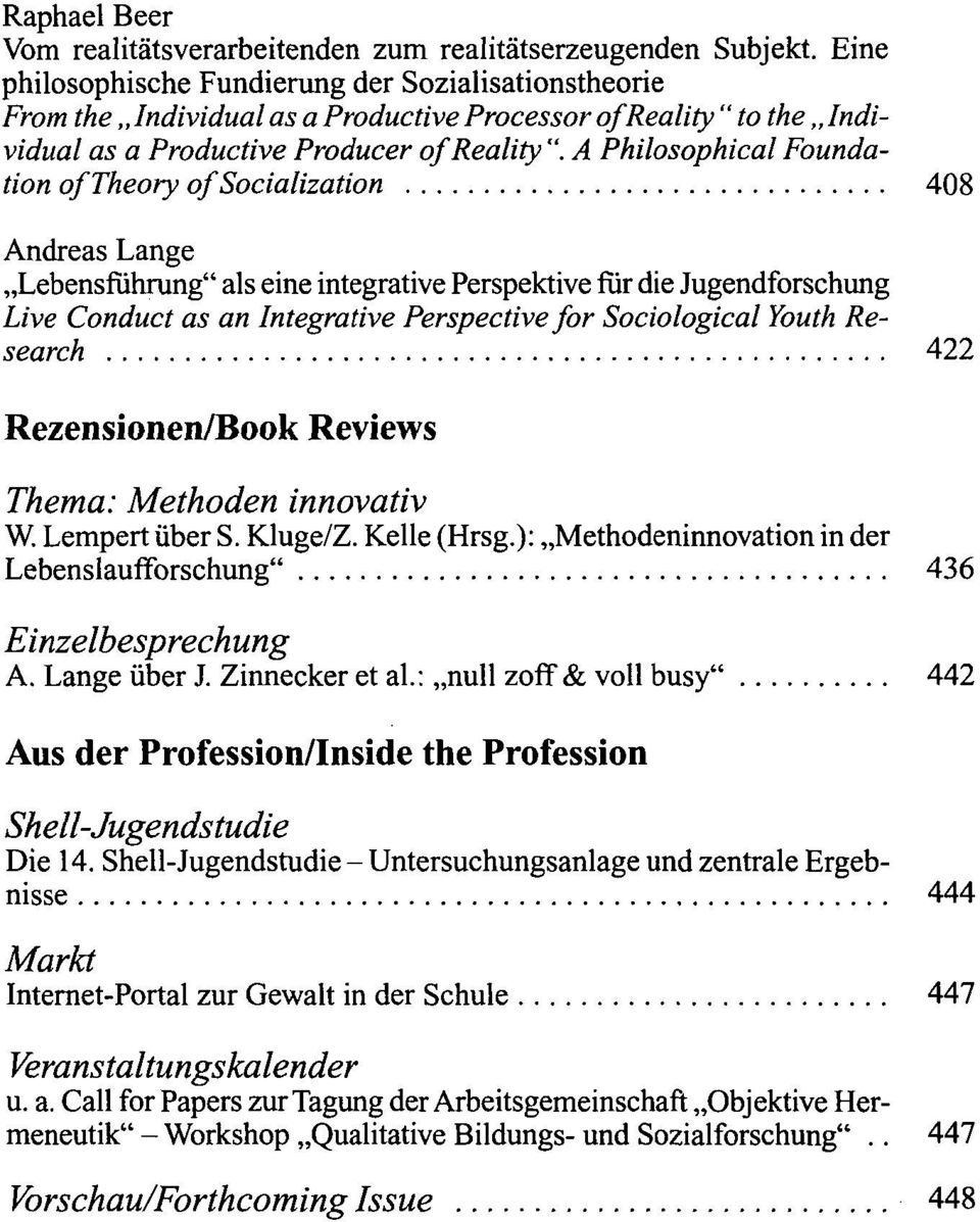 "A Philosophical Founda tion oftheory ofsocialization 408 Andreas Lange Lebensführung"" als eine integrative Perspektive für die Jugendforschung Live Conduct as an Integrative Perspective for"