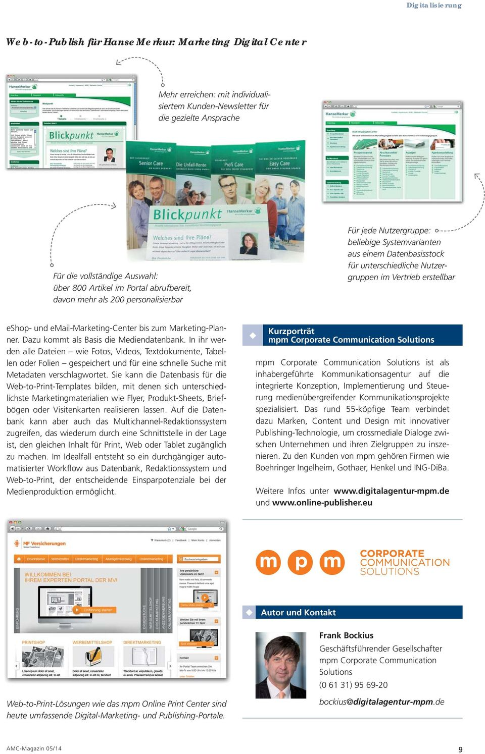 eshop- und email-marketing-center bis zum Marketing-Planner. Dazu kommt als Basis die Mediendatenbank.