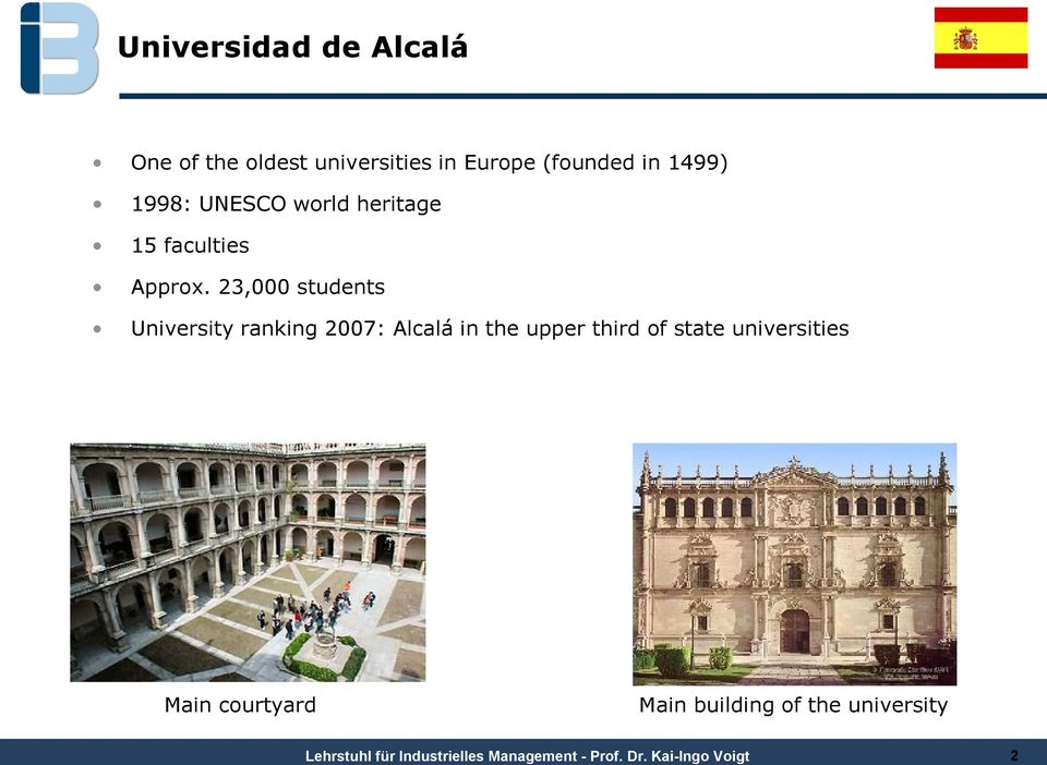 23,000 students University ranking 2007: Alcalá in the upper third