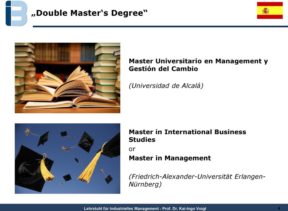 Master in International Business Studies or Master in