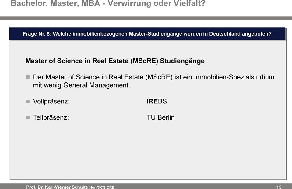 Master of Science in Real Estate (MScRE) Studiengänge Der Master of Science in Real