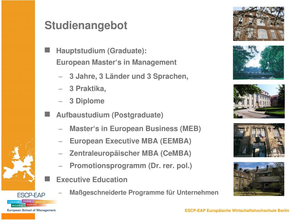 European Business (MEB) European Executive MBA (EEMBA) Zentraleuropäischer MBA (CeMBA)