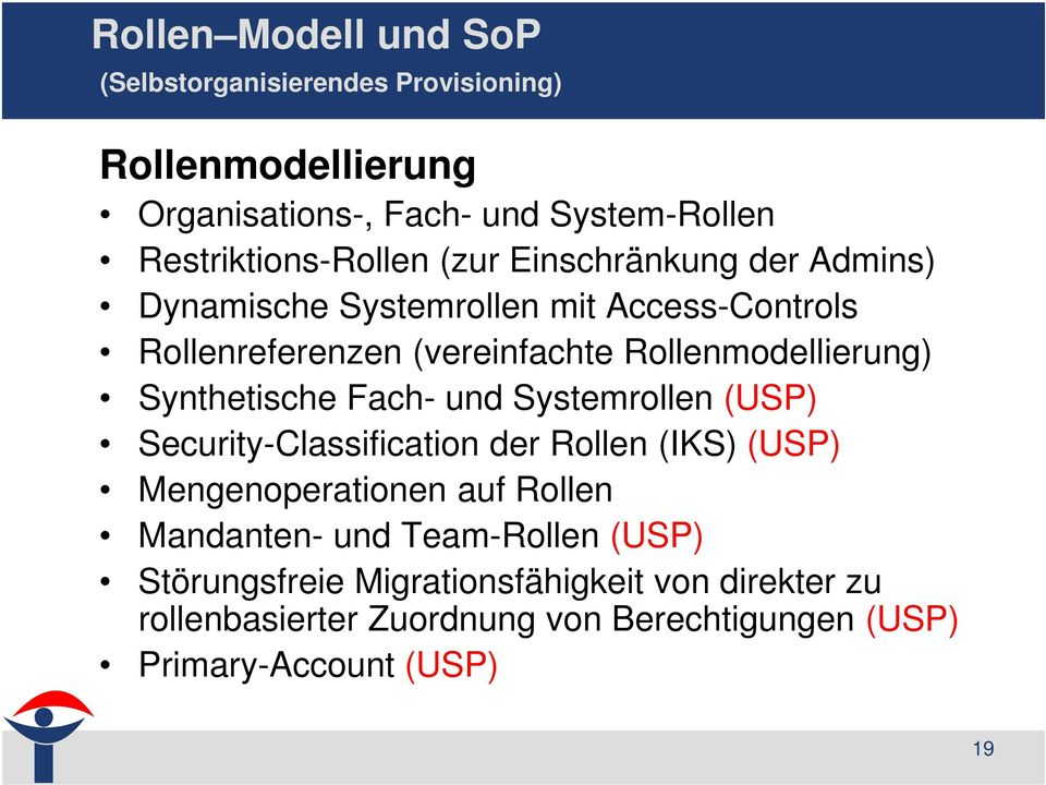 Rollenmodellierung) Synthetische Fach- und Systemrollen (USP) Security-Classification der Rollen (IKS) (USP) Mengenoperationen auf
