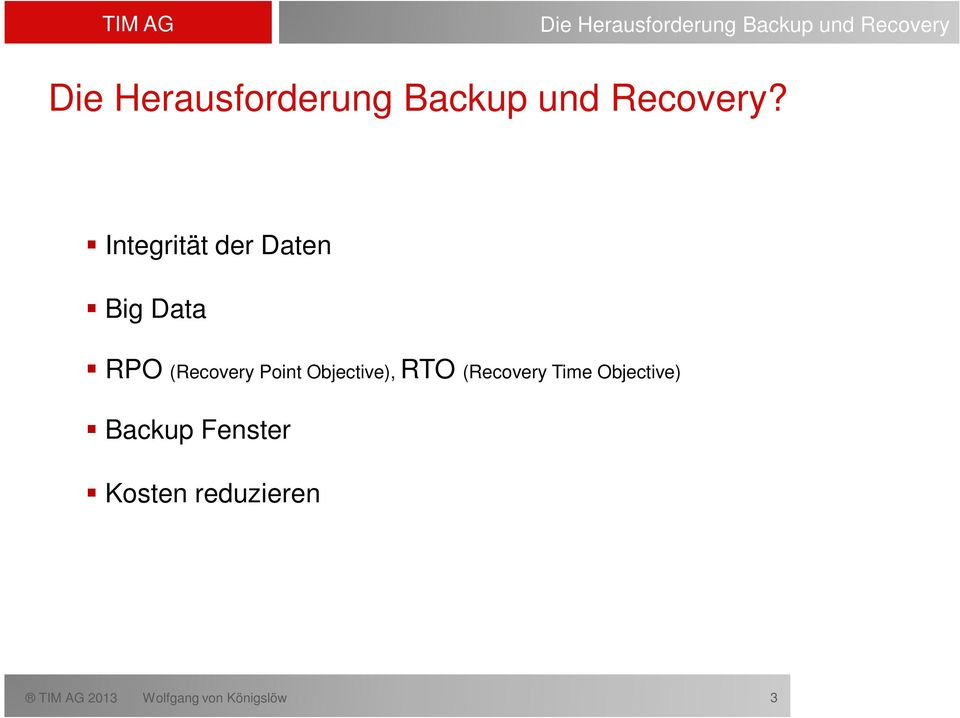 Integrität der Daten Big Data RPO (Recovery Point