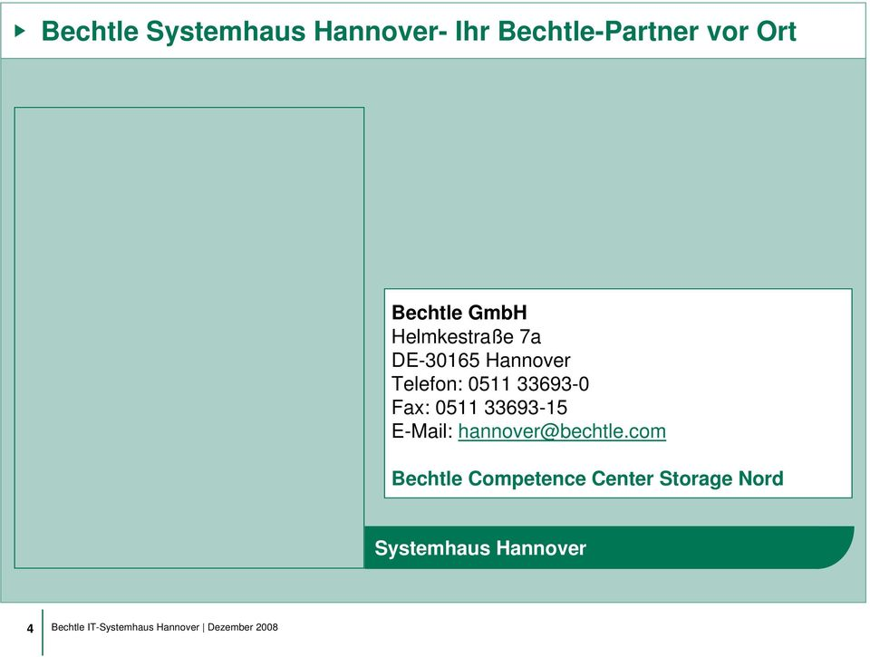 33693-15 E-Mail: hannover@bechtle.
