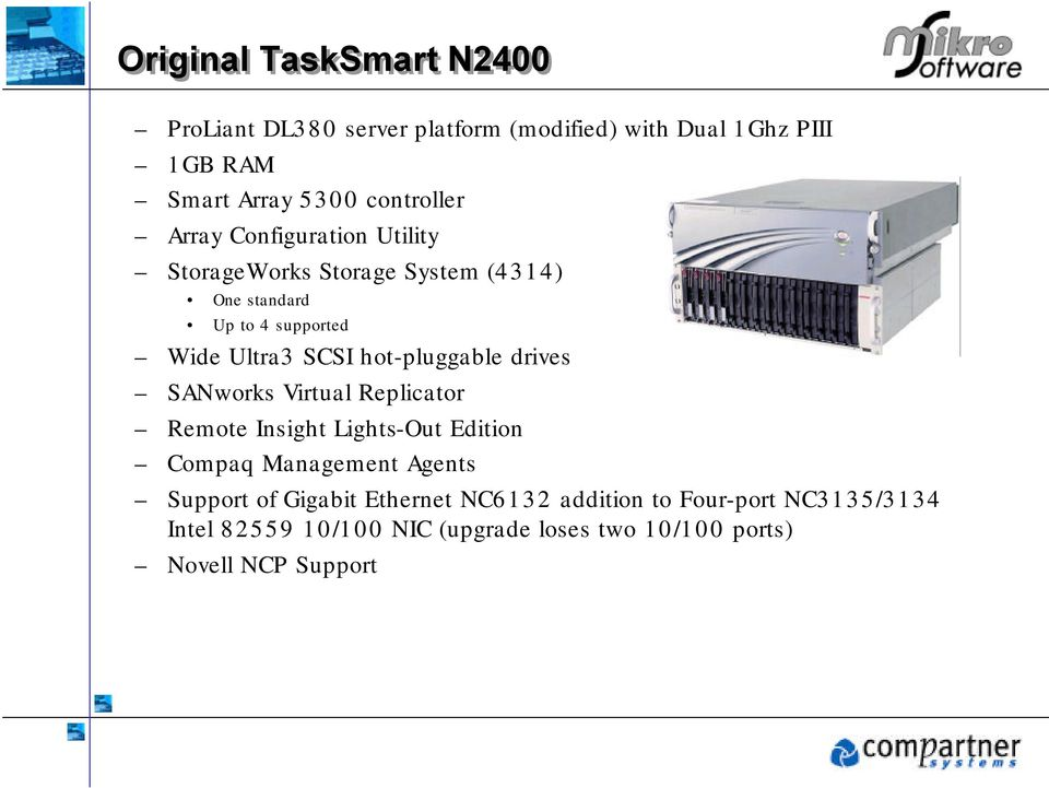 hot-pluggable drives SANworks Virtual Replicator Remote Insight Lights-Out Edition Compaq Management Agents Support of