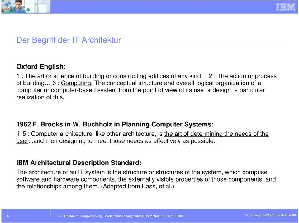 Buchholz in Planning Computer Systems: ii. 5 : Computer architecture, like other architecture, is the art of determining the needs of the user.