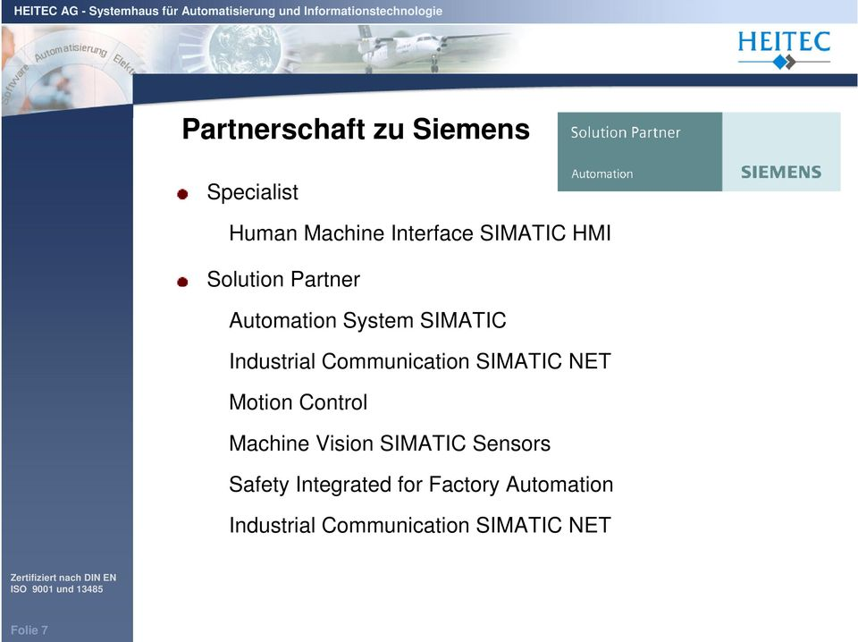 Communication SIMATIC NET Motion Control Machine Vision SIMATIC