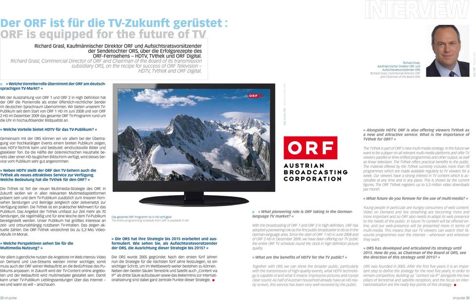 Richard Grasl, Commercial Director of ORF and Chairman of the Board of its transmission subsidiary ORS, on the recipe for success of ORF Television HDTV, TVthek and ORF Digital.