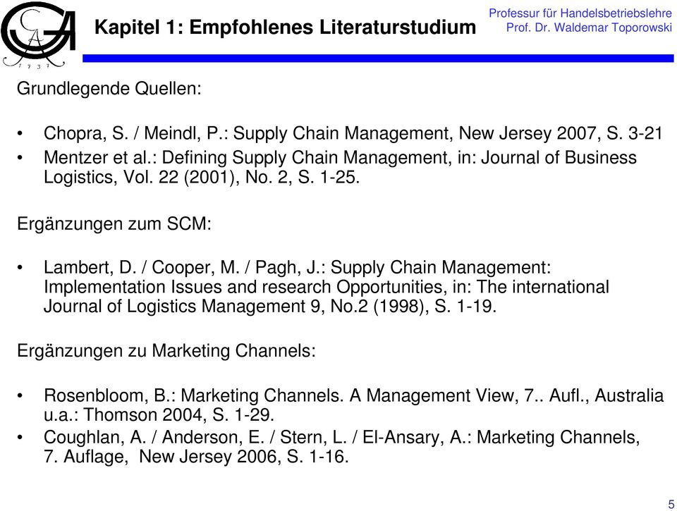 : Supply Chain Management: Implementation Issues and research Opportunities, in: The international Journal of Logistics Management 9, No.2 (1998), S. 1-19.
