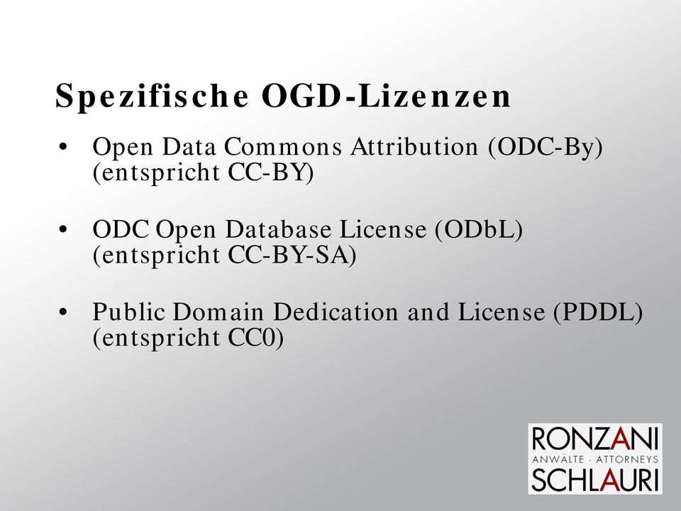 Database License (ODbL) (entspricht CC-BY-SA)