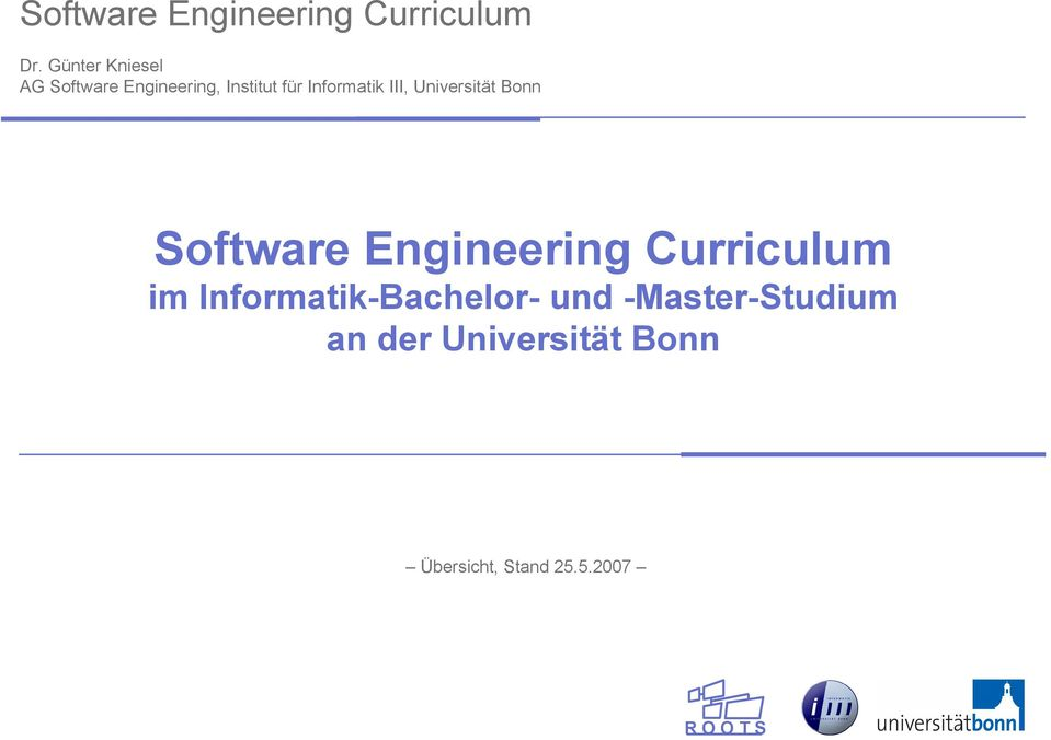 Informatik III, Universität Bonn Software Engineering