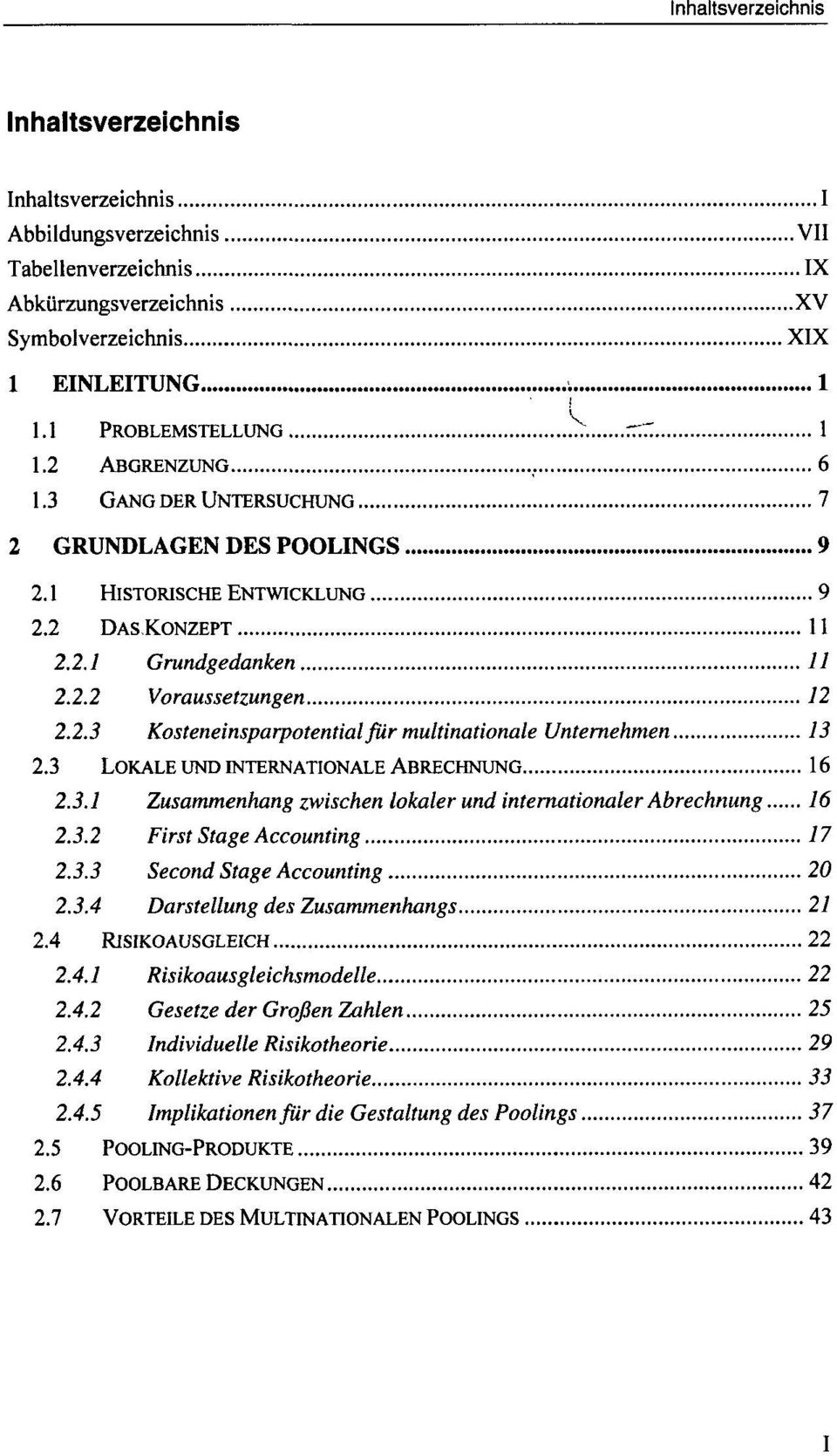 3 LOKALE UND INTERNATIONALE ABRECHNUNG 16 2.3.1 Zusammenhang zwischen lokaler und internationaler Abrechnung 16 2.3.2 First Stage Accounting 17 2.3.3 Second Stage Accounting 20 2.3.4 Darstellung des Zusammenhangs 21 2.