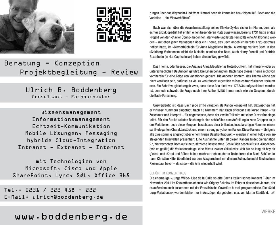 Technologien von Microsoft, Cisco und Apple SharePoint, Lync, SQL, Office 365 Tel.: 0231 / 222 458-222 E-Mail: ulrich@boddenberg.
