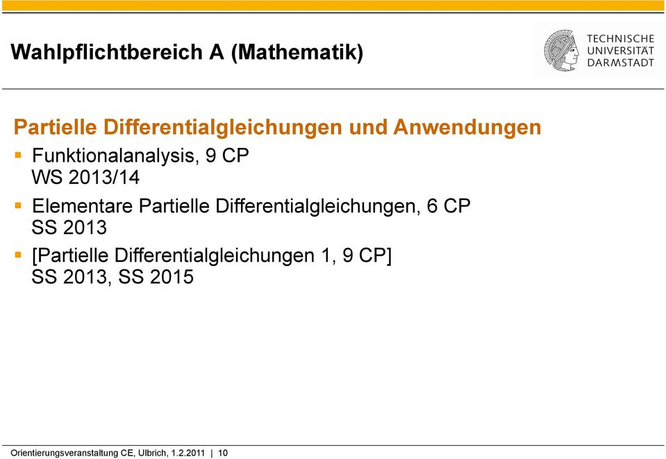 Differentialgleichungen, 6 CP SS 2013 [Partielle Differentialgleichungen