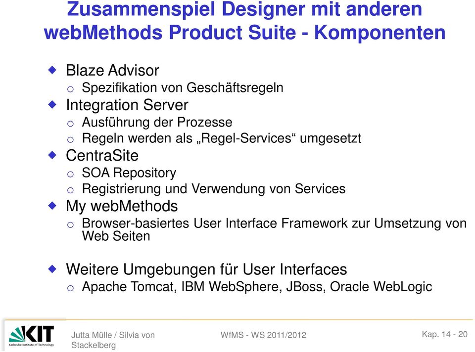 SOA Repsitry Registrierung und Verwendung vn Services My webmethds Brwser-basiertes User Interface Framewrk zur