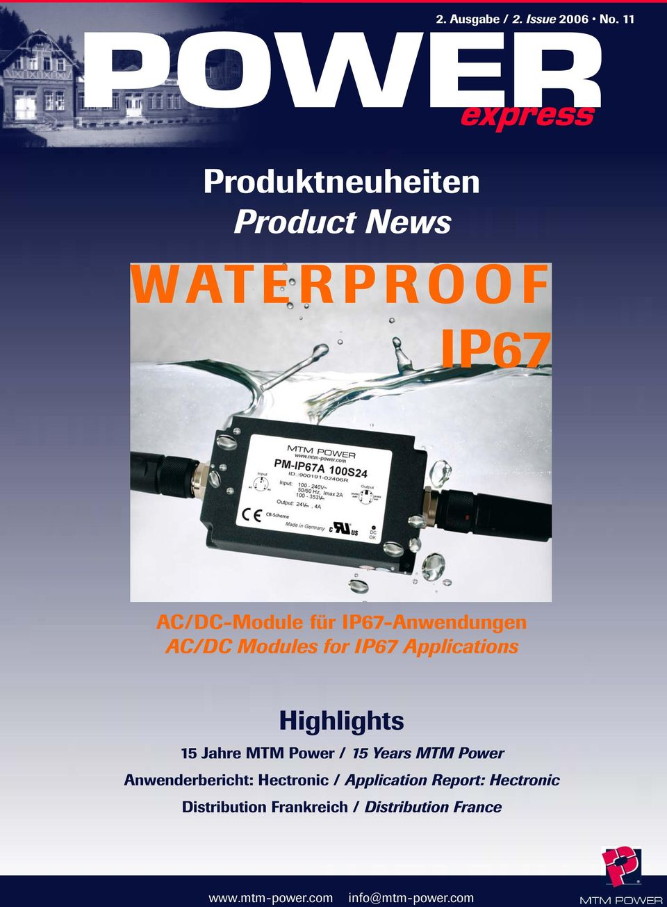 IP67-Anwendungen AC/DC Modules for IP67 Applications Highlights 15 Jahre MTM