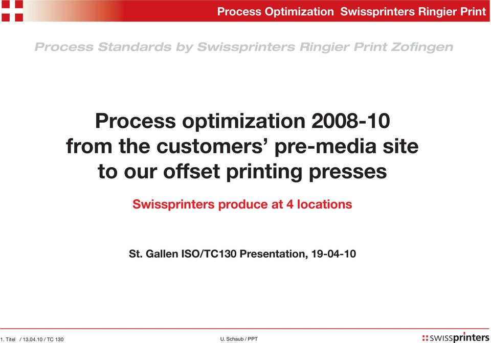 our offset printing presses Swissprinters produce at 4