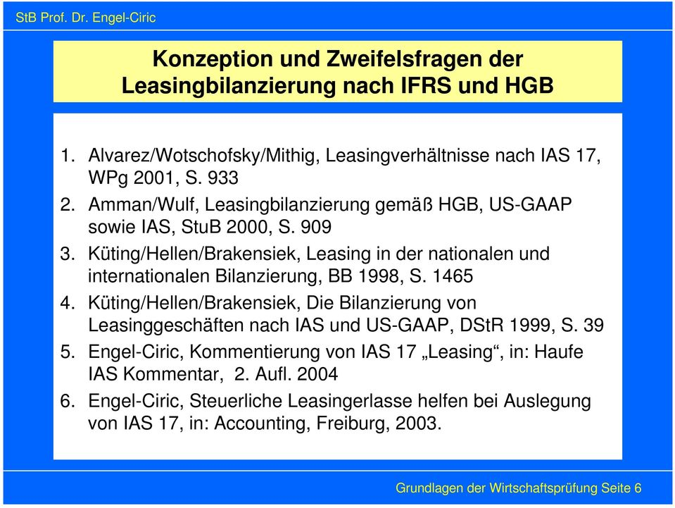 Küting/Hellen/Brakensiek, Leasing in der nationalen und internationalen Bilanzierung, BB 1998, S. 1465 4.