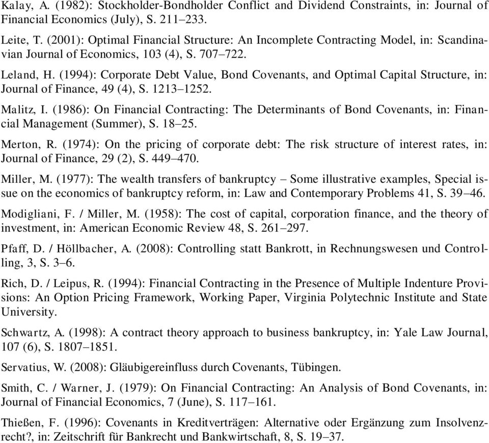 (1994): Corporate Debt Value, Bond Covenants, and Optimal Capital Structure, in: Journal of inance, 49 (4), S. 1213 1252. Malitz, I.