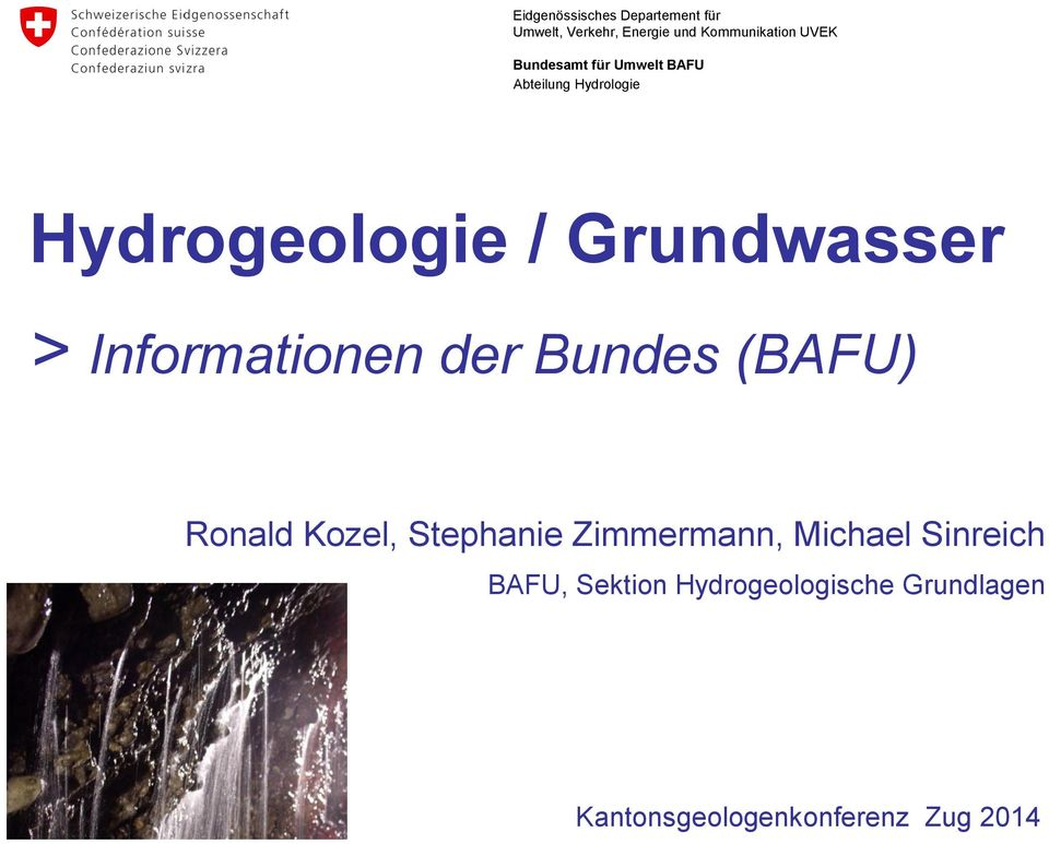 Informationen der Bundes (BAFU) Ronald Kozel, Stephanie Zimmermann, Michael