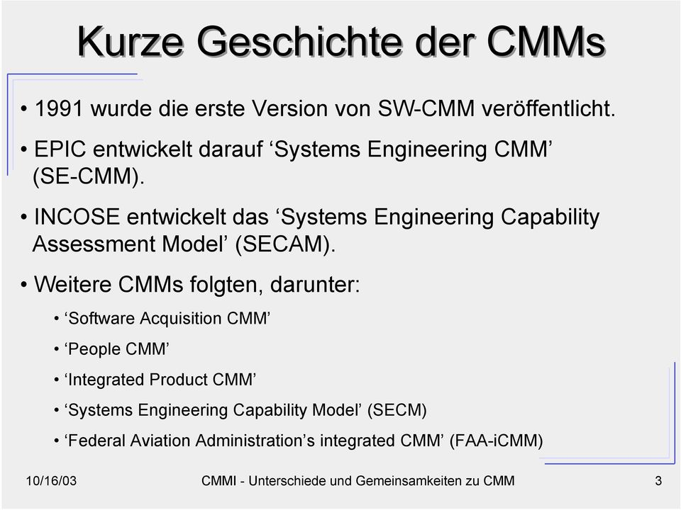 INCOSE entwickelt das Systems Engineering Capability Assessment Model (SECAM).