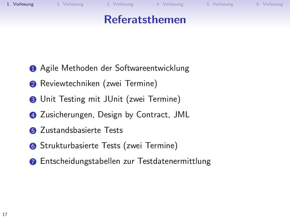 4 Zusicherungen, Design by Contract, JML 5 Zustandsbasierte Tests 6