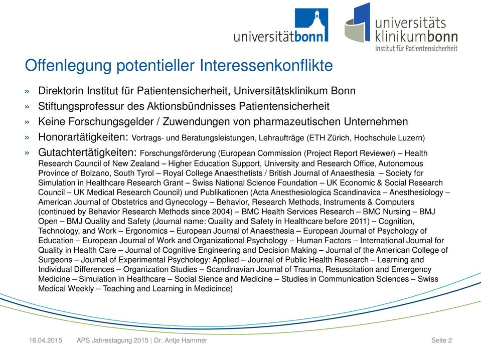 Forschungsförderung (European Commission (Project Report Reviewer) Health Research Council of New Zealand Higher Education Support, University and Research Office, Autonomous Province of Bolzano,