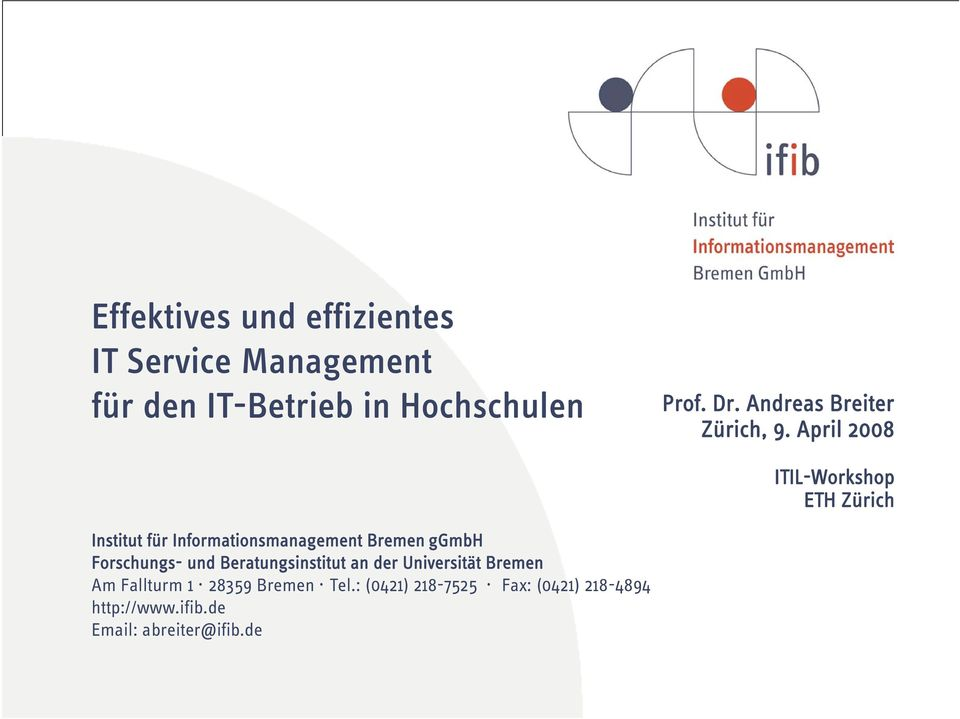 April 2008 ITIL-Workshop ETH Zürich Institut für Informationsmanagement Bremen ggmbh