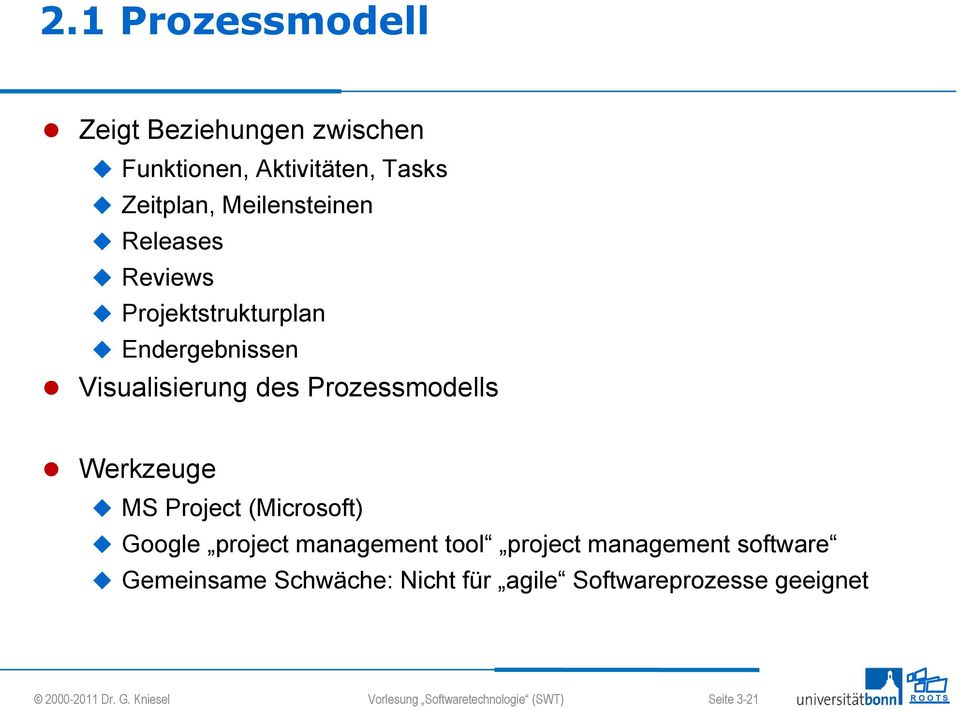 Project (Microsoft) Google project management tool project management software Gemeinsame Schwäche: Nicht