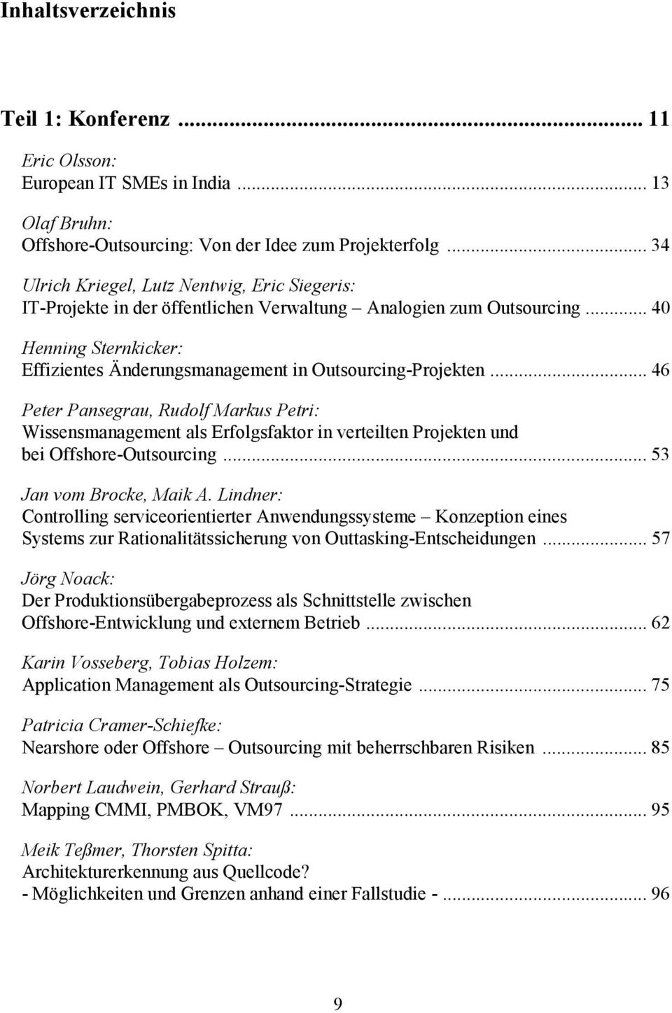 .. 40 Henning Sternkicker: Effizientes Änderungsmanagement in Outsourcing-Projekten.