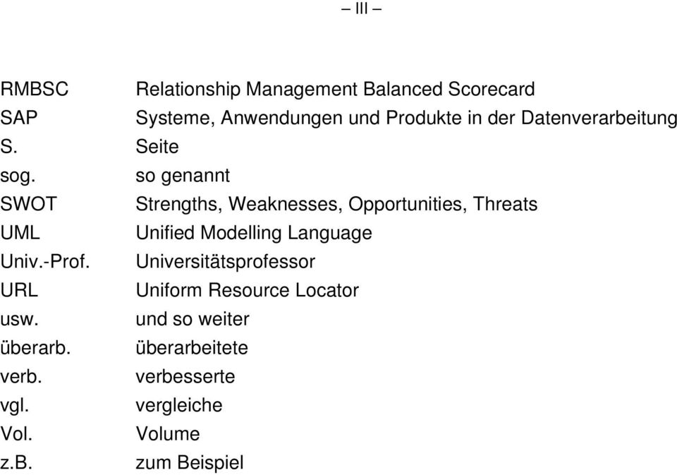 so genannt SWOT Strengths, Weaknesses, Opportunities, Threats UML Unified Modelling Language Univ.